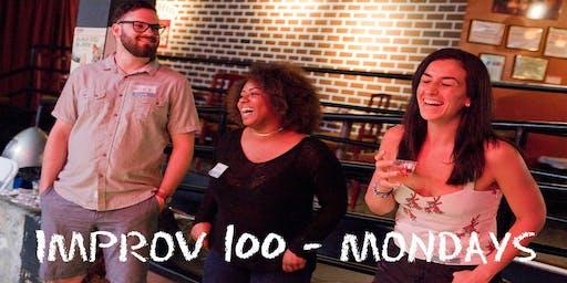 IMPROV 100 MONDAYS-  Intro to Improv - Build Confidence SUMMER