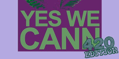 Yes We Cann: 420 Edition
