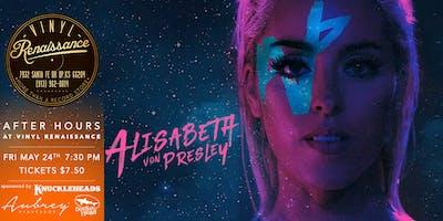 Alisabeth Von Presley - After Hours Show  at Vinyl Renaissance