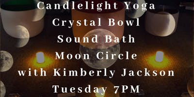 Candlelight Yoga  + Crystal Bowl Sound Bath Moon Circle