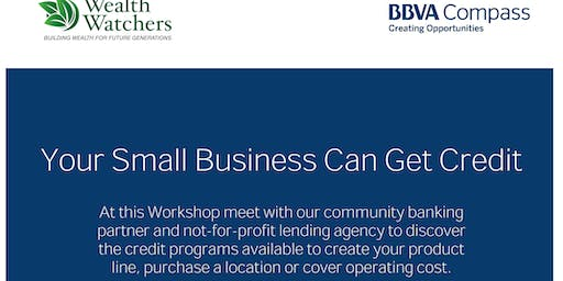 "The #1 Small Business Credit Workshop-""Helping You Obtain Credit & Use Credit"" To Grow"