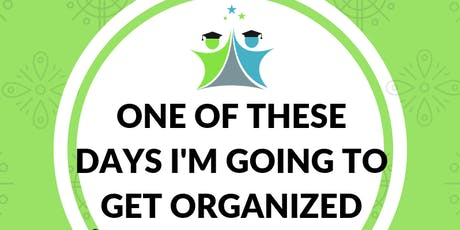 """One of These Days I'm Going to Get Organized"" (Adult Workshop)  tickets"