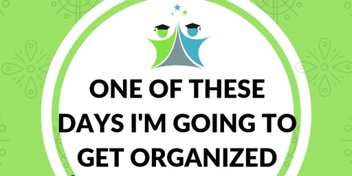 """""""One of These Days I'm Going to Get Organized"""" (Adult Workshop)"""