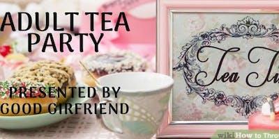 "Houston's 3rd Annual ""***** Tea Party"" Hosted by GoodGirlfriends Sisterhood"
