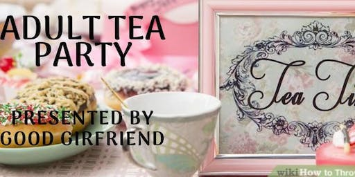 """Houston's 3rd Annual """"Adult Tea Party"""" Hosted by GoodGirlfriends Sisterhood"""