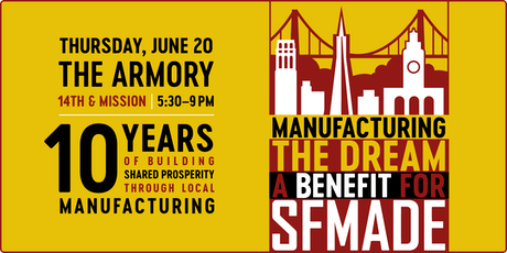 Manufacturing the Dream, a benefit for SFMade tickets