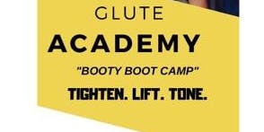 Glute Academy - Booty boot camp