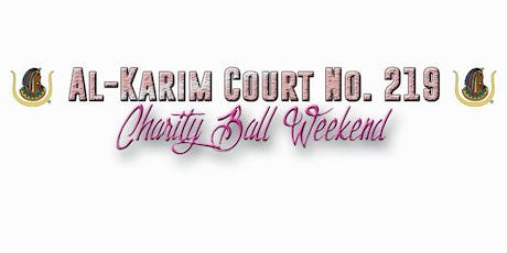 Al-Karim Court No. 219  Charity Ball Weekend tickets