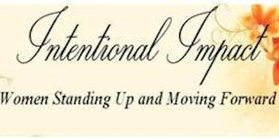 Intentional Impact: Women Standing Up and Moving Forward