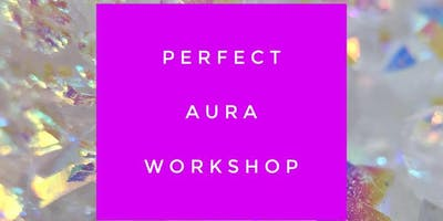 Perfect Aura Workshop
