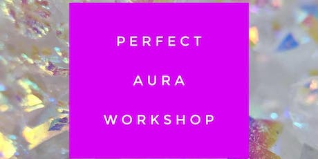 Perfect Aura Workshop tickets