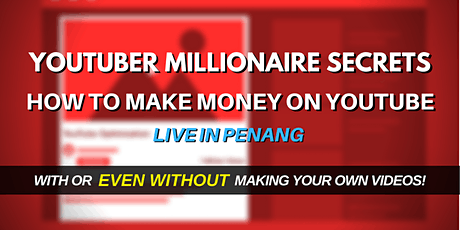 [NEW In PG] YouTuber Millionaire Secrets: How To Make Money On YouTube! tickets