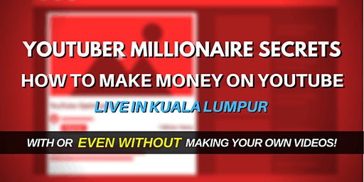 [NEW In KL] YouTuber Millionaire Secrets: How To Make Money On YouTube!