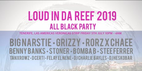 Loud in da reef 2019 ALL BLACK PARTY tickets