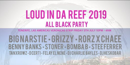 Loud in da reef 2019 ALL BLACK PARTY