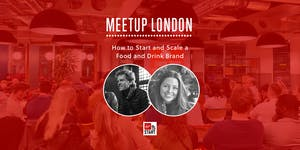Virgin StartUp Meetup: How to Start and Scale a Food &...
