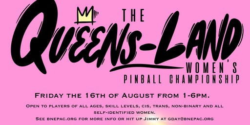 The QUEENS-Land Women's Pinball Championship