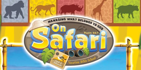 FBC 2019 Vacation Bible School - ON SAFARI! Managing What Belongs to God! tickets