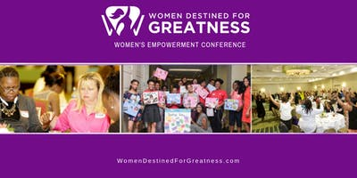 9th Annual Women Destined for Greatness Empowerment Conference 2019