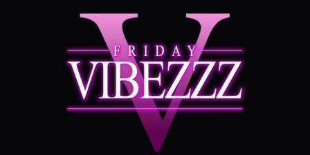 Friday Vibezzz