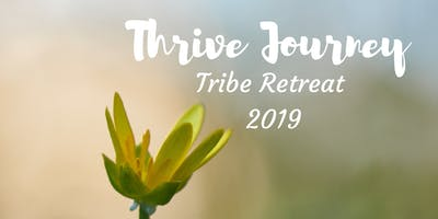 Thrive Journey Tribe Retreat 2019