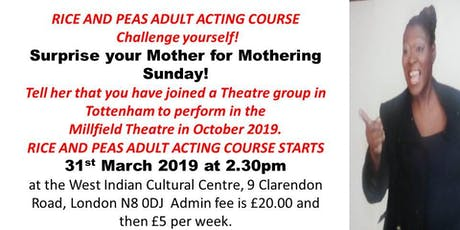 JAMAICAN STYLE RICE AND PEAS ADULT ACTING COURSE STARTS 31ST MARCH 2019 tickets