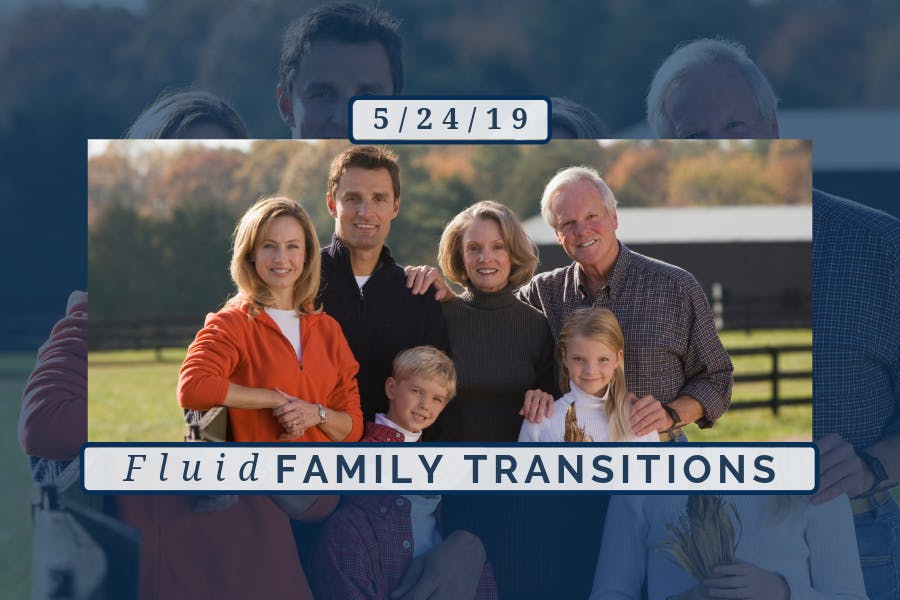 FLUID FAMILY TRANSITIONS: Creating a Positive Environment for Communication Among Key Roles of Your Plan