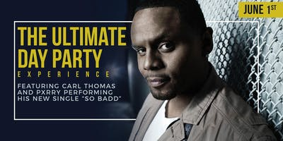The Ultimate Day Party Experience Featuring Carl Thomas