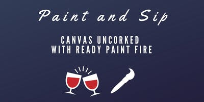 Canvas Uncorked with Ready, Paint, Fire - Aug 9th