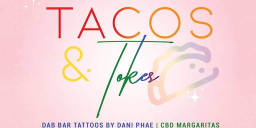 Tacos and Tokes