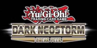Yu-Gi-Oh Sneak Peek: Dark Neostorm