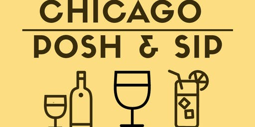 Chicago Posh N' Sip Friday June 28th