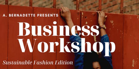 Business Workshop: Sustainable Fashion Edition tickets