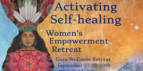 Activating Self-Healing Women's Empowerment Retreat tickets