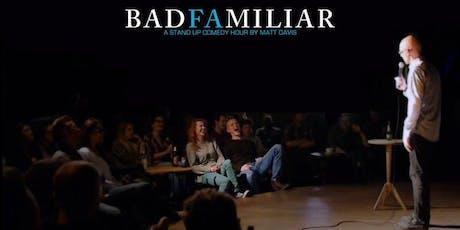 Matt Davis' BadFamiliar: Edinburgh tickets