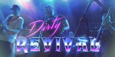 DIRTY REVIVAL + LOUNGE ON FIRE