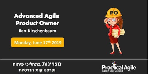 Advanced Agile Product Owner - June 17th, 2019