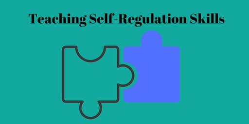 Teaching Self-Regulation Skills