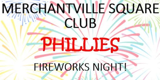 Merchantville Square Club Phillies Fireworks Game 2019