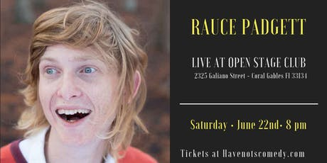 Have-Nots Comedy Presents Rauce Padgett tickets