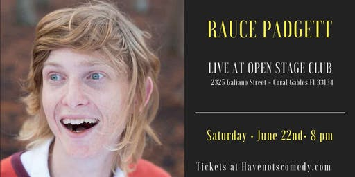 Have-Nots Comedy Presents Rauce Padgett
