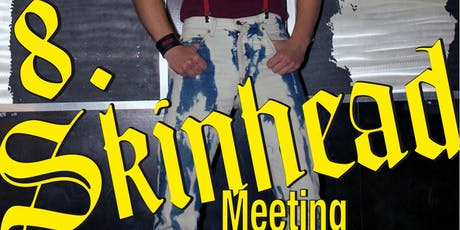 8. Skinhead Meeting Tickets