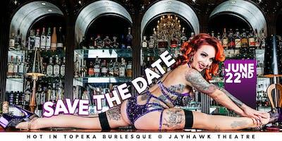 Hot in Topeka Burlesque at Jayhawk Theatre
