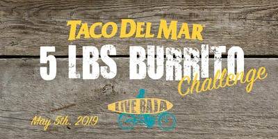11th Annual Cinco de Mayo 5-Pounder™ Burrito Eating Challenge