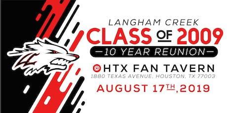 Langham Creek Class of 2009's 10 Year Reunion tickets