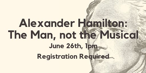 Alexander Hamilton, the man, not the musical