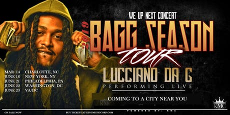 """KMC presents... Lucciano Da G """"Bagg Season"""" Tour tickets"""