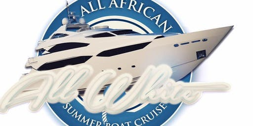 ALL AFRICAN ALL WHITE BOAT CRUISE