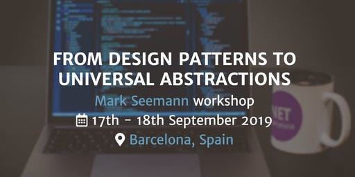 From Design Patterns to Universal Abstractions Mark Seemann Workshop