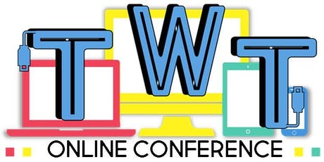 TWTCON 2019 (Teach With Tech Online Conference) Tickets